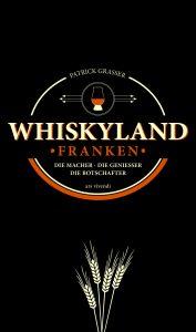 """So wird das Cover zu """"Whiskyland Franken"""" aussehen. Gestaltung: (c) ars vivendi verlag"""